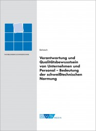 Verantwortung und Qualitätsbewusstsein von Unternehmen und Personal - Bedeutung der schweißtechnischen Normung