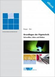 E-Book: Grundlagen der Fügetechnik - Schweißen, Löten und Kleben