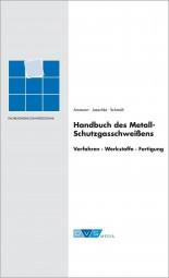 Das Handbuch des Metall-Schutzgasschweißens - jetzt noch bis 20.12.2017 zum Subskritionpreis bestellen