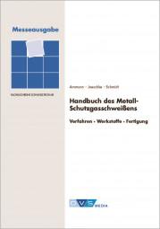 Das Handbuch des Metall-Schutzgasschweißens - JETZT noch die Messeausgabe zum Sonderpreis sichern