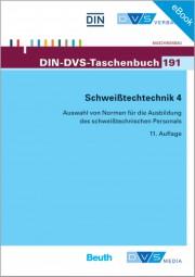 E-Book - Schweißtechnik 4: Auswahl von Normen für die Ausbildung des schweißtechnischen Personals (DIN-DVS-Taschenbuch 191)