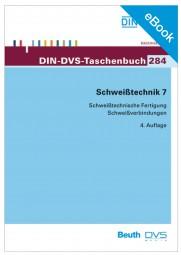 E-Book - Schweißtechnik 7: Schweißtechnische Fertigung, Schweißverbindungen (DIN-DVS-Taschenbuch 284)