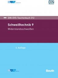 Schweißtechnik 9: Widerstandsschweißen (DIN-DVS-Taschenbuch 312)