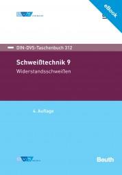 E-Book - Schweißtechnik 9: Widerstandsschweißen (DIN-DVS-Taschenbuch 312)