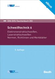 E-Book - Schweißtechnik 6: Elektronenstrahlschweißen, Laserstrahlschweißen Normen, Richtlinien und Merkblätter (DIN-DVS-Taschenbuch 283)