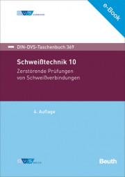 E-Book Schweißtechnik 10: Zerstörende Prüfungen von Schweißverbindungen (DIN-DVS-Taschenbuch 369)