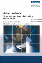 Arbeitsschutz - Sicherheit und Gesundheitsschutz bei der Arbeit Aufgaben und Arbeitsblätter