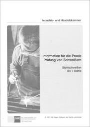 Information für die Praxis - Prüfung von Schweißern Stahlschweißen Teil 1 Stähle