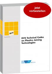 DVS Technical Codes on Plastics Joining Technologies