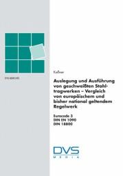 Auslegung und Ausführung von geschweißten Stahltragwerken - Vergleich von europäischem und bisher nationalen geltendem Regelwerk