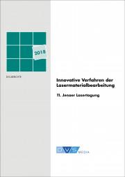 Innovative Verfahren der Lasermaterialbearbeitung 11. Jenaer Lasertagung