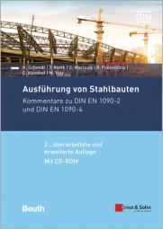 Ausführung von Stahlbauten Kommentare zur DIN EN 1090-2 und DIN EN 1090-4 mit CD-ROM