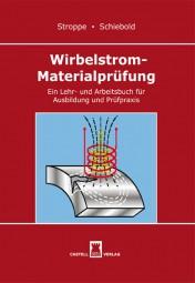 Wirbelstrom-Materialprüfung Ein Lehr- und Arbeitsbuch für Ausbildung und Prüfpraxis