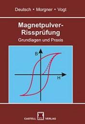 Magnetpulver-Rissprüfung Grundlagen und Praxis