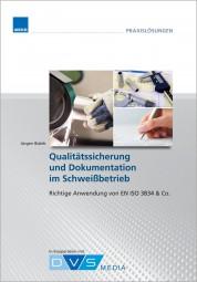 Qualitätssicherung und Dokumentation im Schweißbetrieb