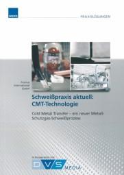 Schweißpraxis aktuell: CMT-Technologie Cold Metal Transfer - ein neuer Metall-Schutzgas-Schweißprozess