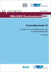 Schweißtechnik 14: Leitfaden für die Qualitätssicherung in der Schweißtechnik (DIN-DVS-Taschenbuch 361)