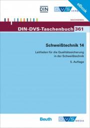 E-Book - Schweißtechnik 14: Leitfaden für die Qualitätssicherung in der Schweißtechnik (DIN-DVS-Taschenbuch 361)