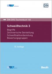 Schweißtechnik 3: Begriffe, Zeichnerische Darstellung, Schweißnahtvorbereitung, Bewertungsgruppen (DIN-DVS-TAB 145)