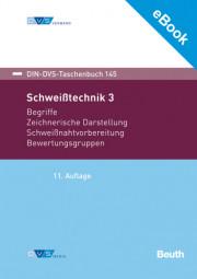 E-Book - Schweißtechnik 3: Begriffe, Zeichnerische Darstellung, Schweißnahtvorbereitung, Bewertungsgruppen (DIN-DVS-Taschenbuch 145)