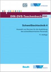 Schweißtechnik 4: Auswahl von Normen für die Ausbildung des schweißtechnischen Personals (DIN-DVS-Taschenbuch 191)