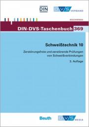 Schweißtechnik 10: Zerstörungsfreie und zerstörende Prüfungen von Schweissverbindungen (DIN-DVS-Taschenbuch 369)
