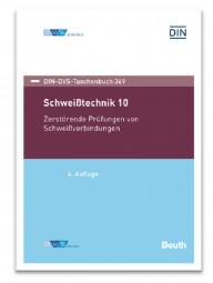 Schweißtechnik 10: Zerstörende Prüfungen von Schweißverbindungen (DIN-DVS-Taschenbuch 369)