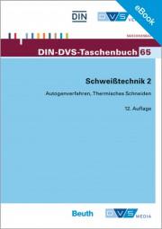E-Book - Schweißtechnik 2: Autogenverfahren, Thermisches Schneiden, Normen und Merkblätter (DIN-DVS-Taschenbuch 65)