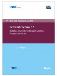 Schweißtechnik 16: Bolzenschweißen, Reibschweißen, Pressschweißen (DIN-DVS-Taschenbuch 532)