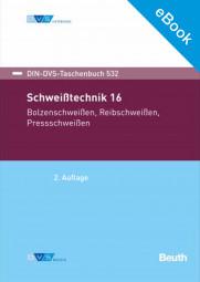 E-Book Schweißtechnik 16: Bolzenschweißen, Reibschweißen, Pressschweißen (DIN-DVS-Taschenbuch 532)
