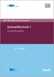 Schweißtechnik 1: Schweißzusätze (DIN-DVS-Taschenbuch 8)