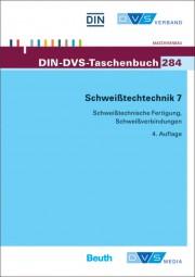 Schweißtechnik 7: Schweißtechnische Fertigung, Schweißverbindungen (DIN-DVS-Taschenbuch 284)