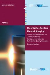 Thermisches Spritzen Normen und Merkblätter zur Qualitätssicherung