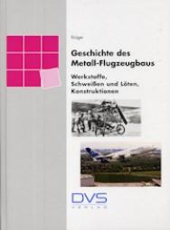 Geschichte des Metallflugzeugbaus Werkstoffe,Schweißen und Löten, Konstruktionen