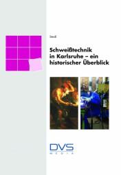 Schweißtechnik in Karlsruhe - ein historischer Überblick