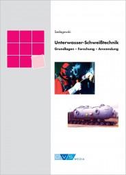 Unterwasserschweisstechnik Grundlagen-Forschung-Anwendung