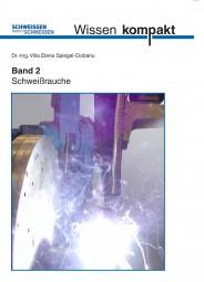 Schweißrauche - Untersuchungsergebnisse zum Schweißen und Schneiden - Beurteilung der Gefährdung und vorbeugende Maßnahmen