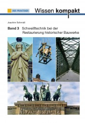 Schweißtechnik bei der Restaurierung historischer Bauwerke
