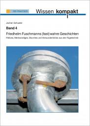 Friedhelm Fuschmanns (fast) wahre Geschichten