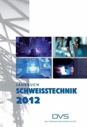 Jahrbuch Schweißtechnik 2012