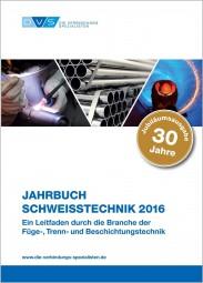 Jahrbuch Schweißtechnik 2016