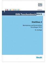 DIN Taschenbuch 69/2 Stahlbau 2 Bemessung und Konstruktion – Grundlagen Teil 2