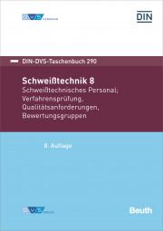 Schweißtechnik 8: Schweißtechnisches Personal, Verfahrensprüfung, Qualitätsanforderungen, Bewertungsgruppen