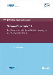 Schweißtechnik 14: Leitfaden für die Qualitätssicherung in der Schweißtechnik
