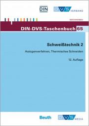 Schweißtechnik 2: Autogenverfahren, Thermisches Schneiden, Normen und Merkblätter (DIN-DVS-Taschenbuch 65)