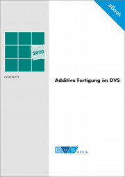 Additive Fertigung im DVS