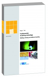 Fundamentals of joining technology Welding, brazing and adhesive bonding
