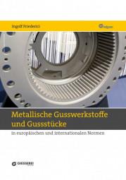 Metallische Gusswerkstoffe und Gussstücke in europäischen und internationalen Normen