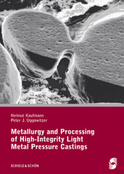 Metallurgy and Processing of High - Integrity Light Metal Pressure Castings