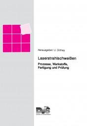 Laserstrahlschweißen (auf USB -Stick) Prozesse, Werkstoffe, Fertigung und Prüfung